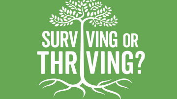surviving or thriving?