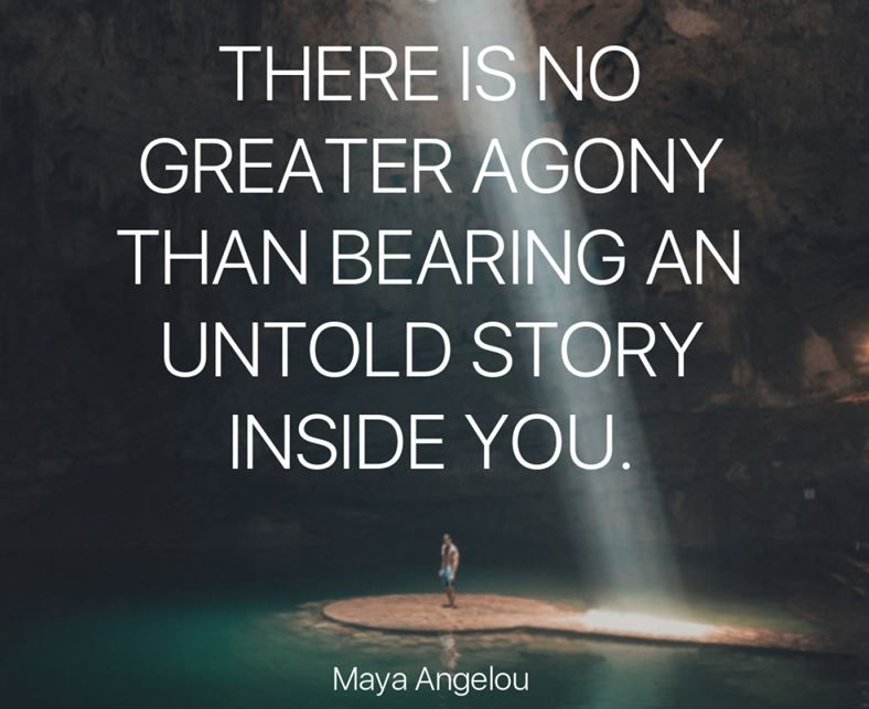 Quotation: There is no greater agony than bearing an untold story inside you