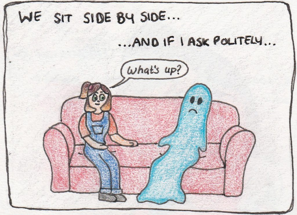Cerowyn and the blue ghost of sadness are  on the sofa. She asks 'What's up?'